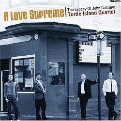 Turtle Island Quartet - A Love Supreme. The Legacy of John Coltrane